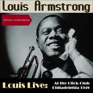 Louis Live: At the Click Club, Philadelphia 1948 |