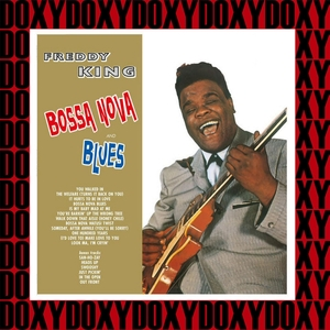 Bossa Nova And Blues | Freddie King