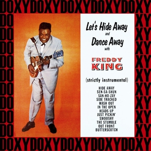 Let's Hide Away And Dance | Freddie King