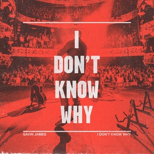 I Don't Know Why | Gavin James
