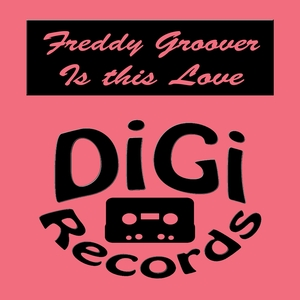Is This Love | Freddy Groover