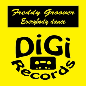 Everybody Dance | Freddy Groover