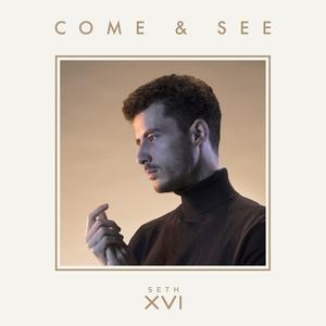 Come & See | Seth XVI