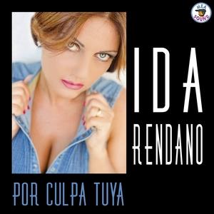 Por culpa tuya | Ida Rendano