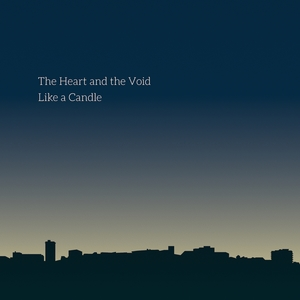 Like a Candle | The Heart and The Void
