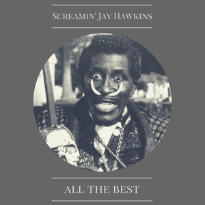 All the Best | Screamin' Jay Hawkins