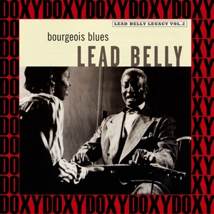 Bourgeois Blues, the 1941-1948 New York Recordings, Vol. 2 | Lead Belly