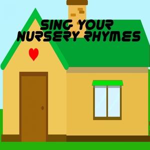 Sing Your Nursery Rhymes