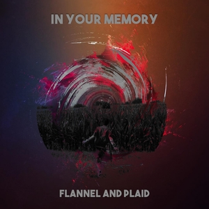 In Your Memory | Flannel and Plaid