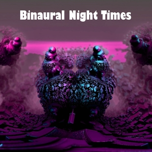 Binaural Night Times |