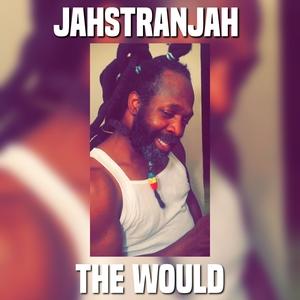 The Would | Jahstranjah