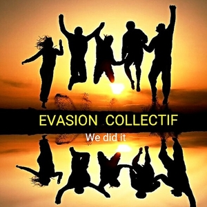 We Did It | Evasion collectif