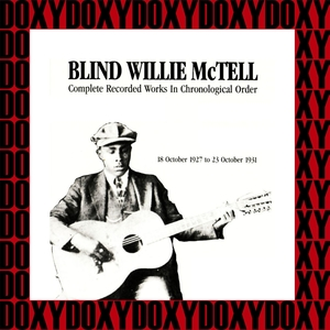 Complete Recorded Works In Chronological Order, 1927-1931 | Blind Willie McTell