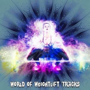 World Of WeightliftTracks | Gym Workout