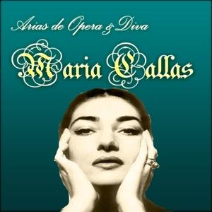 Arias de Opera & Diva, Maria Callas   Maria Callas