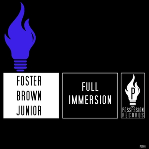 Full Immersion | Foster Brown Junior