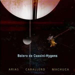Bolero de Cassini-Huygens   JJ Machuca