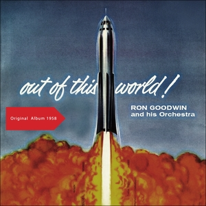 Out Of This World (Music In Orbit) | Ron Goodwin & His Orchestra