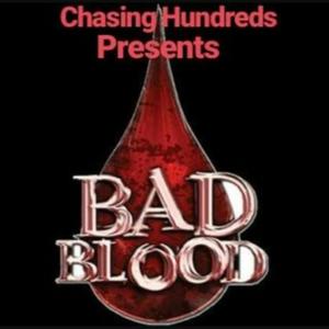 Bad Blood | Chasing Hundreds