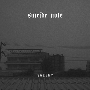 Suicide Note | Sweeny