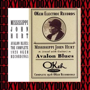 Avalon Blues, The Complete 1928 OKeh Recordings | Mississippi John Hurt