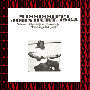 Vol. 1, The Original 1963 Piedmont Recordings Folksongs And Blues | Mississippi John Hurt