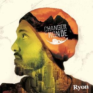 Changer le monde | Ryon
