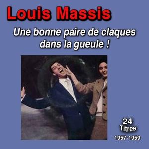 Une bonne paire de claques dans la gueule!   Louis Massis