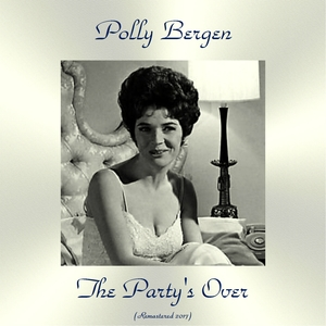 The Party's Over | Polly Bergen