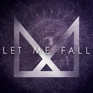 Let Me Fall | Metropolitics