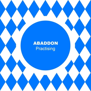 Practising   Abaddon