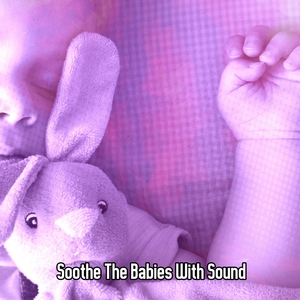 Soothe The Babies With Sound | Rockabye Lullaby