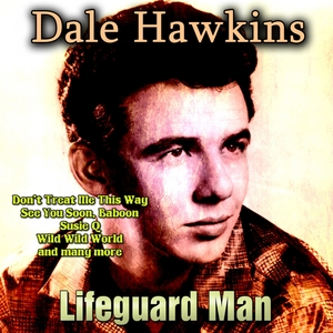 Lifeguard Man | Dale Hawkins