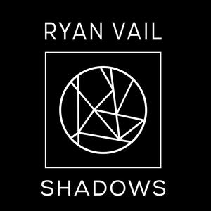 Shadows | Ryan Vail