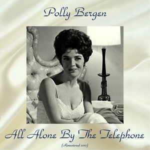 All Alone By The Telephone | Polly Bergen