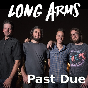 Past Due | Long Arms