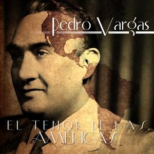 El Tenor de las Américas | Pedro Vargas