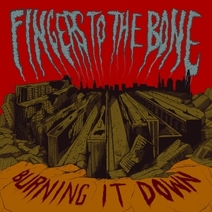 Burning It Down | Fingers to the Bone