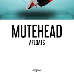 Afloats | Mutehead