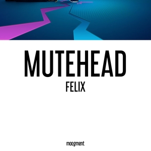 Felix   Mutehead