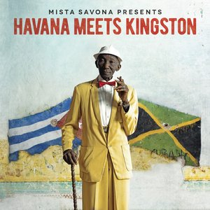 Havana Meets Kingston | Mista Savona