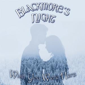 Wish You Were Here | Blackmore's Night
