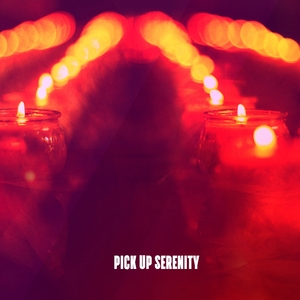 Pick Up Serenity | Musica Relajante