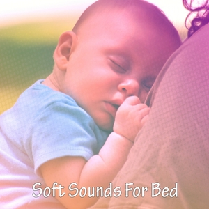 Soft Sounds For Bed | Rockabye Lullaby