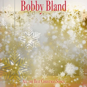 All the Best Christmas Songs | Bobby Bland