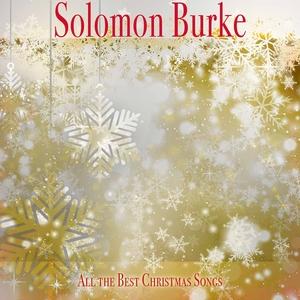 All the Best Christmas Songs | Solomon Burke