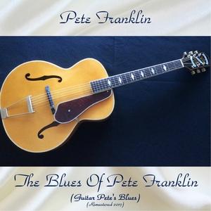 The Blues Of Pete Franklin (Guitar Pete's Blues) | Pete Franklin