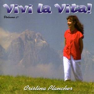 Vivi la vita!, Vol. 2 | Cristina Plancher