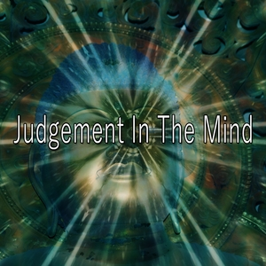 Judgement In The Mind | White Noise Therapy