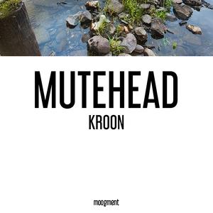 Kroon   Mutehead